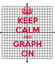 KEEP CALM AND GRAPH ON - Personalised Poster large