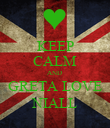 KEEP CALM AND  GRETA LOVE NIALL - Personalised Poster small