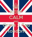 KEEP CALM AND Greta ;) Tau ~london~ - Personalised Poster small