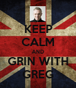 KEEP CALM AND GRIN WITH GREG - Personalised Poster large