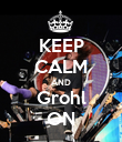 KEEP CALM AND Grohl ON - Personalised Poster large