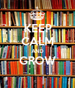 KEEP CALM AND GROW  - Personalised Poster large