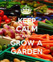 KEEP CALM AND  GROW A GARDEN - Personalised Poster large