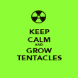 KEEP CALM AND GROW TENTACLES - Personalised Poster large