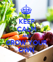 KEEP CALM AND GROW YOUR OWN - Personalised Poster large