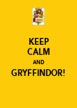 KEEP CALM AND GRYFFINDOR!  - Personalised Poster large