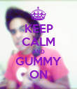 KEEP CALM AND GUMMY ON - Personalised Poster large