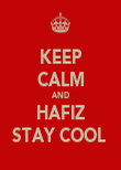 KEEP CALM AND HAFIZ STAY COOL  - Personalised Poster large