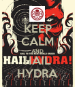 KEEP CALM AND HAIL HYDRA - Personalised Poster large
