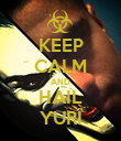 KEEP CALM AND HAIL YURI - Personalised Poster large