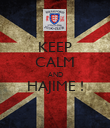 KEEP CALM AND HAJIME !  - Personalised Poster large