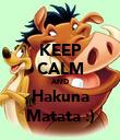KEEP CALM AND Hakuna Matata :) - Personalised Poster large