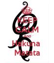 KEEP CALM And Hakuna  Matata - Personalised Poster large
