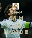 KEEP CALM AND !!! HALA MADRID !!! - Personalised Poster large
