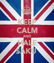 KEEP CALM AND HALE $AKU  - Personalised Poster large