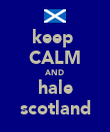 keep  CALM AND hale scotland - Personalised Poster large