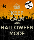 KEEP CALM AND HALLOWEEN MODE - Personalised Poster large