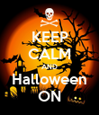 KEEP CALM AND Halloween ON - Personalised Poster large