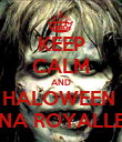 KEEP CALM AND HALOWEEN  NA ROYALLE - Personalised Poster large