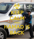 KEEP CALM AND HAMAD IS BACK - Personalised Poster large
