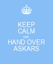 KEEP CALM AND HAND OVER ASKARS - Personalised Poster large