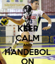 KEEP CALM AND HANDEBOL ON - Personalised Poster large