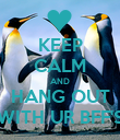 KEEP CALM AND HANG OUT WITH UR BFF'S - Personalised Poster large
