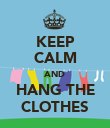 KEEP CALM AND HANG THE CLOTHES - Personalised Poster large