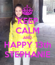 KEEP CALM AND HAPPY 13th STEPHANIE - Personalised Poster large