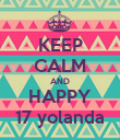 KEEP CALM AND HAPPY 17 yolanda - Personalised Poster large