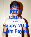 KEEP CALM AND Happy 20th Liam Payne - Personalised Poster large