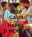 KEEP CALM AND HAPPY 21 MONTHS - Personalised Poster large