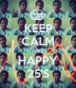 KEEP CALM AND HAPPY 25'S - Personalised Poster large