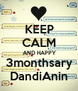 KEEP CALM AND HAPPY 3monthsary DandiAnin - Personalised Poster large
