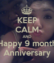 KEEP CALM AND Happy 9 month Anniversary - Personalised Poster large