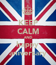 KEEP CALM AND happy  aniversary - Personalised Poster large