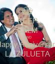 KEEP CALM AND Happy Anniversary LA ZULUETA - Personalised Poster large