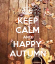 KEEP CALM AND HAPPY AUTUMN - Personalised Poster large