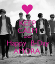 KEEP CALM AND Happy  B-Day AMORA  - Personalised Poster large