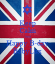 Keep Calm And Happy B-day BabyLux - Personalised Poster large