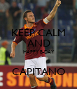 KEEP CALM AND HAPPY B-DAY  CAPITANO - Personalised Poster large