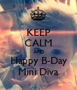 KEEP CALM AND Happy B-Day Mini Diva - Personalised Poster large