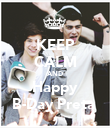 KEEP CALM AND Happy B-Day Preta  - Personalised Poster large