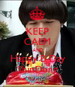 KEEP CALM AND Happy B-Day ShinDong - Personalised Poster large