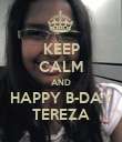 KEEP CALM AND HAPPY B-DAY TEREZA - Personalised Poster large