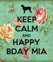 KEEP CALM AND HAPPY BDAY MIA - Personalised Poster large