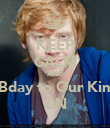KEEP CALM AND Happy Bday to Our King Grint ON - Personalised Poster large