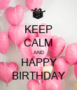 KEEP CALM AND HAPPY BIRTHDAY - Personalised Poster large