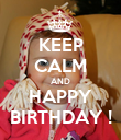 KEEP CALM AND HAPPY BIRTHDAY ! - Personalised Poster large