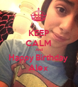 KEEP CALM  And Happy Birthday  Alex  - Personalised Poster large